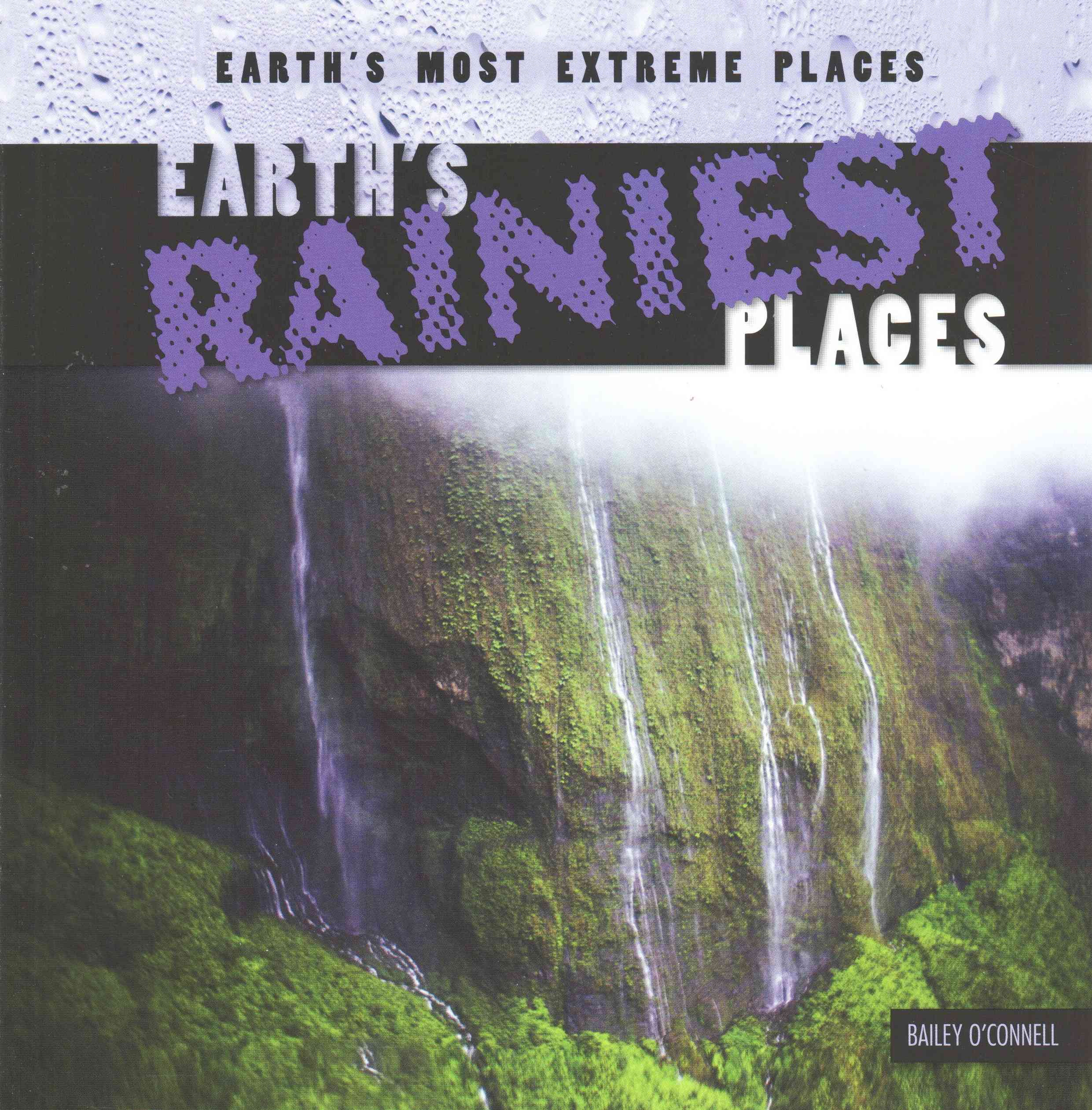 Bailey connell,  O&apos, Bailey O'Connell - Earth's Rainiest Places