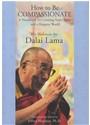 Dalai Lama - How to Be Compassionate