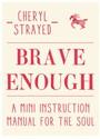 Cheryl Strayed - Brave Enough