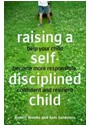 Robert Brooks, Robert B. Brooks, Sam Goldstein - Raising a Self-disciplined Child