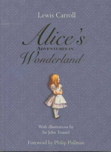 Lewis Carroll, John Tenniel, Sir John Tenniel, John Tenniel - Alice's Adventures in Wonderland - With Illustrations by Sir John Tenniel