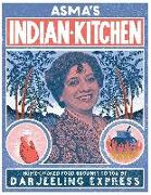Asma Khan, Asma/ Lightbody Khan, Kim Lightbody - AsmaÆs Indian Kitchen - Home-cooked Food Brought to You by Darjeeling Express
