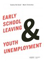 De Groof Saskia, Saskia De Elchardus Groof, Saskia De Groof, Mark Elchardus - EARLY SCHOOL LEAVING & YOUTH UNEMPLOYMENT