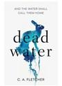 C A Fletcher, C. A. Fletcher - Dead Water