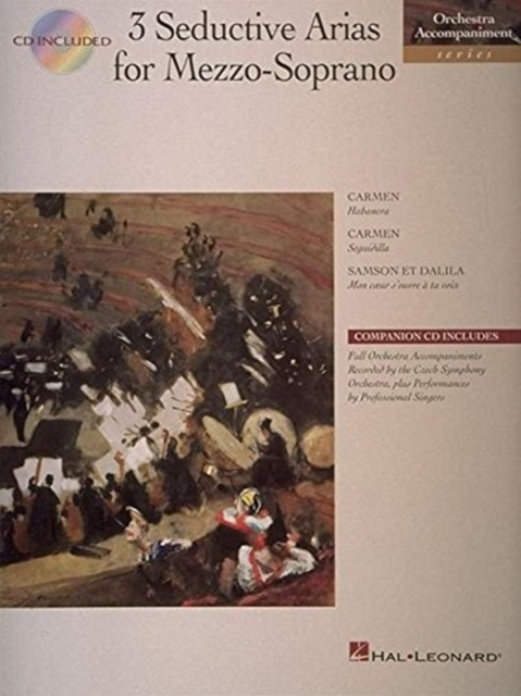 Hal Leonard Publishing Corporation - 3 SEDUCTIVE ARIAS FOR MEZZO-SOPRANO - VOC CHANT
