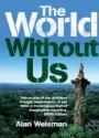 Alan Weisman - World Without Us