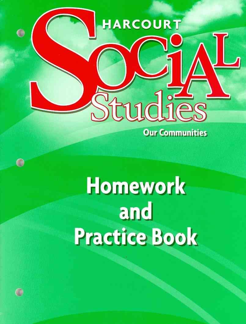 Hsp (COR),  Harcourt School Publishers - Social Studies, Grade 3 Homework&practice Book - Harcourt School Publishers Social Studies