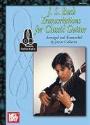 Johann Sebastian Bach, Johann Sebastian Bach - J. S. BACH TRANSCRIPTIONS FOR CLASSIC GUITAR