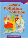Reading (COR), Houghton Mifflin Company - Cezar s Pollution Solution Above Level Leveled Readers Unit 4