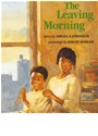 Angela Johnson, Angela/ Soman Johnson, David Soman, Harcourt School Publishers - The Leaving Morning