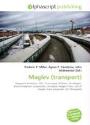 Agne F Vandome, John McBrewster, Frederic P. Miller, Agnes F. Vandome - Maglev (Transport)