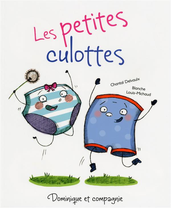 Louis-Michaud Blanche,  Collectif, chantal Delvaulx,  DELVAULX CHANTAL, Blanche Louis-Michaud - LES PETITES CULOTTES