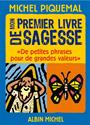 Lagautri, Philippe Lagautriere, Michel Piquemal, Philippe Lagautrière, Michel Piquemal, Piquemal-m... - Mon premier livre de sagesse : de petites phrases pour de grandes valeurs