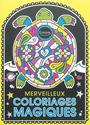 Collectif - Merveilleux Coloriages Magiques