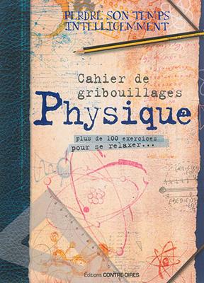 Collectif,  Kevin Knight,  Stéphane Normand - Physique : cahier de gribouillages : plus de 100 exercices pour se relaxer...