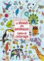 Collectif - Le monde des animaux : cahier de coloriage