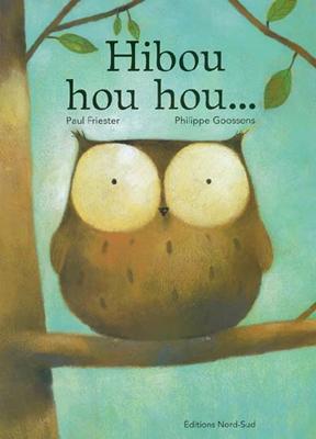 Paul Friester, Philippe Goossens - Hibou hou hou...