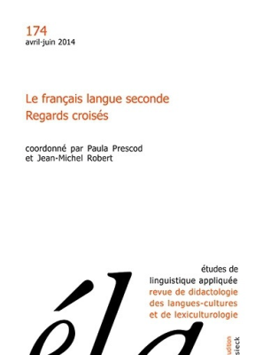 Collectif,  Jean-Michel Robert,  Klincksieck,  Paula Prescod - Etudes de linguistique appliquée. n° 174, Le français langue seconde : regards croisés