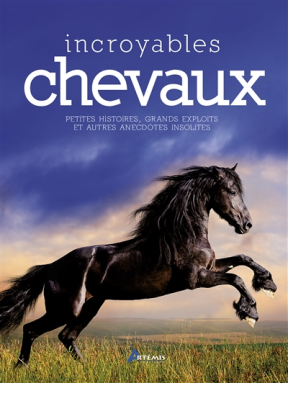 Collectif,  Gary Mullen,  Isabelle Calmets - Incroyables chevaux : petites histoires, grands exploits et autres anecdotes insolites