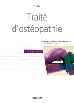 Anthony G. Chila, Anthony G. Chila,  Collectif,  Collectif Ed 2016,  Frédéric Pariaud,  Guillaume Brard... - Traité d'ostéopathie