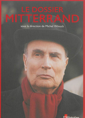 Collectif,  Michel Winock - Le dossier Mitterrand