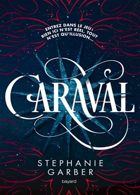 Stéphanie Garber - Caraval. Volume 1 - Caraval