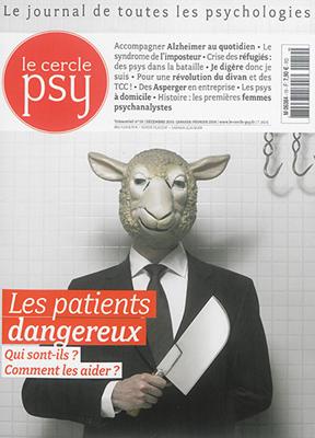 Collectif,  Le Cercle Psy - Cercle psy (Le) : le journal de toutes les psychologies. n° 19, Les patients dangereux : qui sont-ils ? comment les aider ?