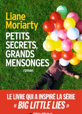 L Moriarty, Liane Moriarty,  Moriarty-l - Petits secrets, grands mensonges