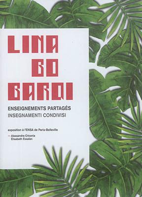 Lina Bo Bardi : enseignements partagés = Lina Bo Bardi : insegnamenti condivisi