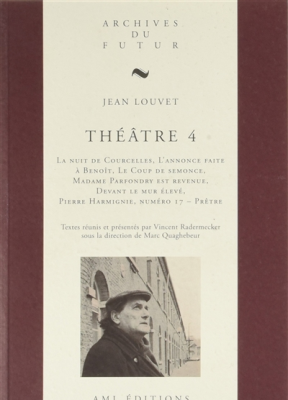 Armand J. Deltenre,  Collectif,  Jean Louvet,  Marc Quaghebeur,  Vincent Radermecker - Théâtre. Volume 4 - Théâtre