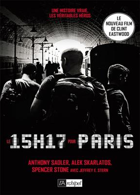 Anthony Sadler,  Sadler-a+skarlatos-a, Alex Skarlatos, Spencer Stone - Le 15 h 17 pour Paris : un terroriste, trois héros, une histoire vraie