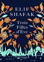 Elif Shafak - Trois Filles D'Eve