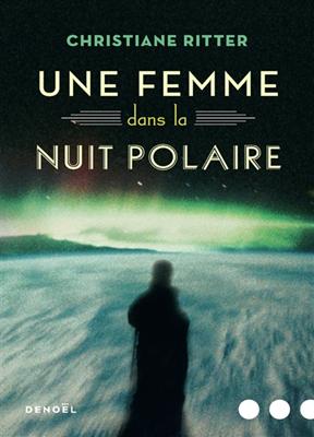 Une femme dans la nuit polaire