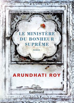 Arundhati Roy - Le ministère du bonheur suprême