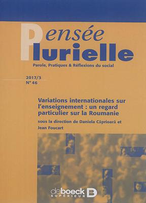 Collectif,  Daniela Caprioara,  Jean Foucart - Pensée plurielle. n° 46, Variations internationales sur l'enseignement : un regard particulier sur la Roumanie
