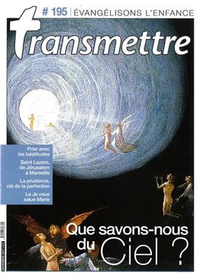 Collectif,  Revue Transmettre - Transmettre. n° 195, Que savons-nous du ciel ?