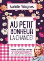 Aurélie Valognes, Valognes-a - Au petit bonheur la chance !