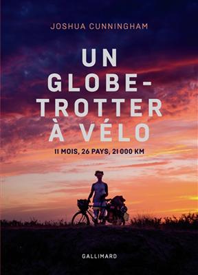 Un globe-trotter à vélo : 11 mois, 26 pays, 21.000 km