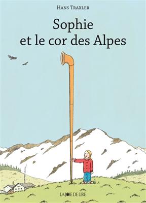 Hans Traxler - Sophie et le cor des Alpes