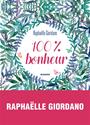 GIORDANO, Raphaelle Giordano, Giordano R., Raphaëlle Giordano - 100 % bonheur