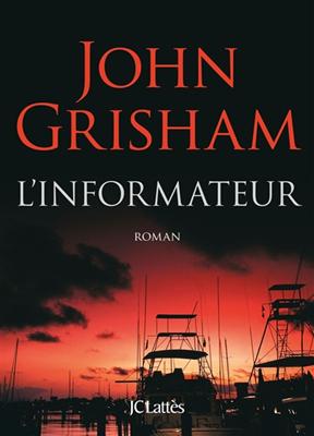 John Grisham,  Grisham-j - L'informateur