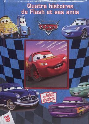 Collectif,  Disney.Pixar,  Elisabeth Luc,  Veronica Wagner - Cars : quatre histoires de Flash et ses amis