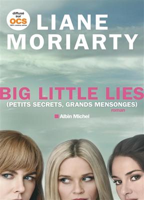 Liane Moriarty,  Moriarty-l - Big little lies (petits secrets, grands mensonges)