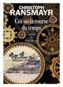 Christoph Ransmayr, Ransmayr-c - Cox ou La course du temps