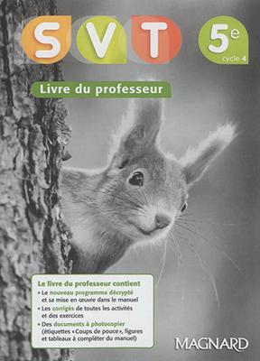 Béatrice Salviat,  Collectif,  Julien Girault - SVT, sciences de la vie et de la Terre, 5e, cycle 4 : livre du professeur