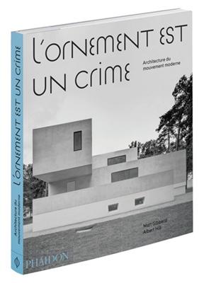 L'ornement est un crime : architecture du mouvement moderne