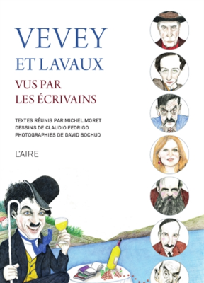 Vevey et Lavaux vus par les écrivains