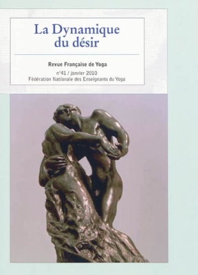 Revue Francaise de Yoga - Revue française de yoga. n° 41, La dynamique du désir