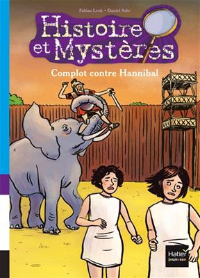 Histoire et mystères. Volume 8, Complot contre Hannibal