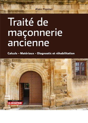 Traité de maçonnerie ancienne : calculs, matériaux, diagnostic et réhabilitation